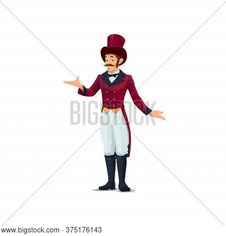 Big Top Tent Circus Entertainer, Performer Character In Top Hat And Vintage Tailcoat Costume. Cartoo