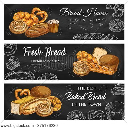 Bread And Pastry Chalkboard Sketch Vector Banners. Bakery Shop Buns, Wheat And Rye Bread, Baguette A