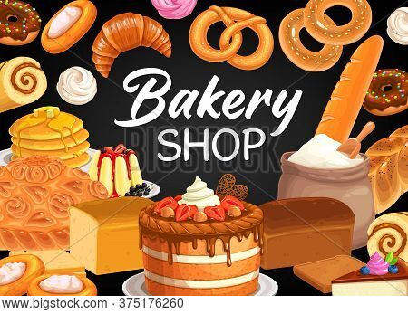 Bakery Shop Vector Poster With Bread And Pastry, Desserts And Sweets. Baked Cakes, Bagels And Buns,