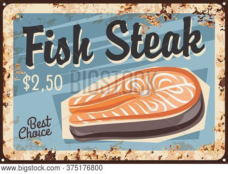 Salmon Fish Steak, Fillet Rusty Metal Plate, Vector Fresh Seafood Vintage Rust Tin Sign, Price Tag F