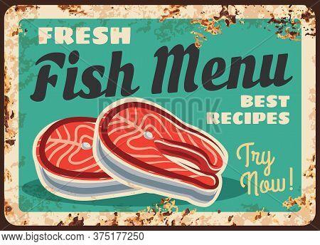 Salmon Fish Rusty Metal Plate, Vector Fresh Seafood Steak Or Fillet. Fresh Fish Menu Vintage Rust Ti