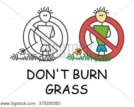 Funny Vector Stick Man With A Fire Match In Children's Style. Don't Burn Grass Stick Man Sign Red Pr