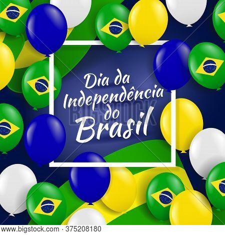 Vector Illustration Of  Brazil Holiday. Translation From Portuguese: Brazil Independence Day. Backgr