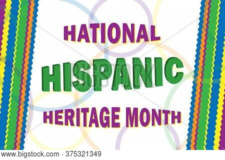Hispanic Heritage Month Is An Annual Traditional Month About Awareness Of The Importance Of Latin Am