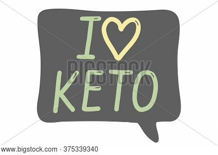 I Love Keto. Ketogenic Diet Concept. Logo, Badge, Poster, Banner Template. Lettering Calligraphy Ill