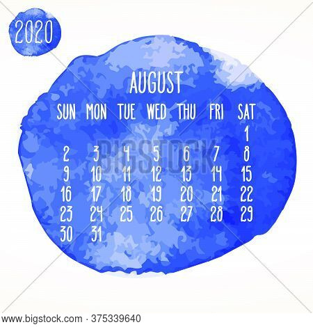 August Year 2020 Vector Monthly Artsy Calendar. Hand Drawn Blue Watercolor Paint Circles Design Over