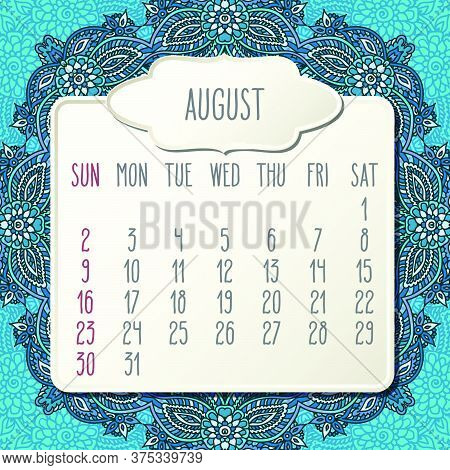 August Year 2020 Vector Monthly Calendar Over Doodle Ornate Hand Drawn Blue Floral Background, Week