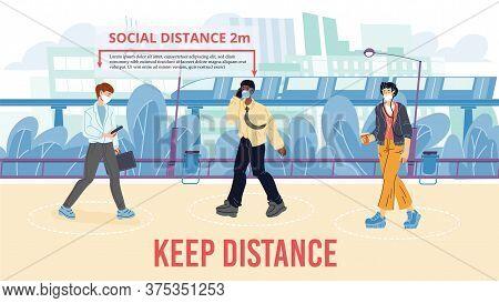 Keep Safe Two Meter Social Distance During Walk Motivation Poster. People Wearing Facial Mask Walkin