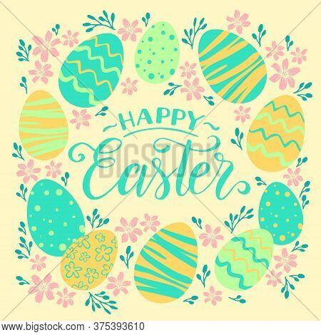 Vintage Easter Greeting Card, Frame. Vector Illustration With Easter Eggs, Hand Written Lettering Ha