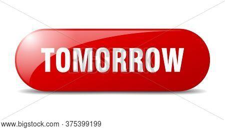 Tomorrow Button. Tomorrow Sign. Key. Push Button.