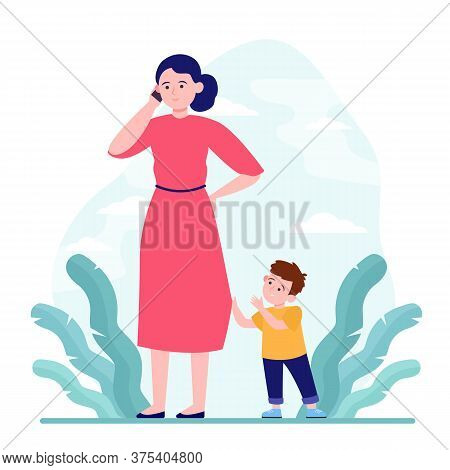 Mom Talking On Phone While Walk With Son Outdoors. Upset Boy Attracting Mothers Attention Flat Vecto