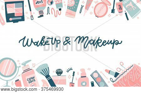 Fashion Cosmetic Template For Website Or Backdrop With Various Visagiste Tools. Lettering Quote - Wa