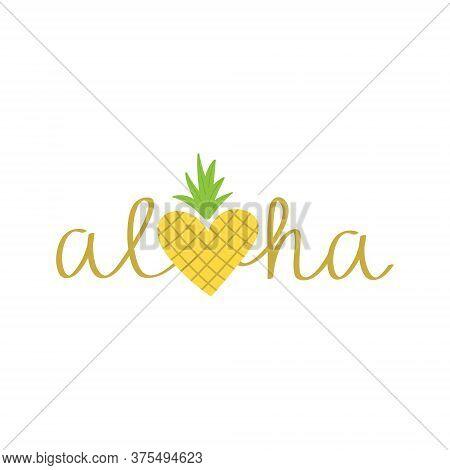 Aloha Pineapple Vector Hand Drawn Illustration. Gold Aloha Summer Writing With Colorful Yellow And G
