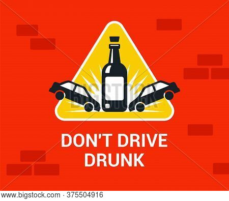 Accident Drunk Driver. Poster Driving Intoxicated. Flat Vector Illustration.