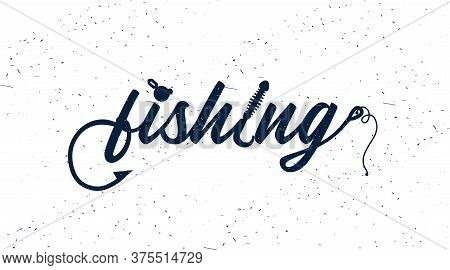 Hand Drawn Typography Poster. Fishing Typography With Hook, Silicone Fishing Bait And Sinker.