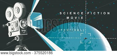 Movie Poster For The Science Fiction Film Festival With An Old Movie Projector And Ufo On The Backgr