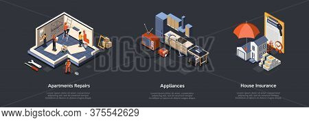 Concept Of Apartments Repairs, Home Appliances And House Insurance. Characters Make Design And Repai