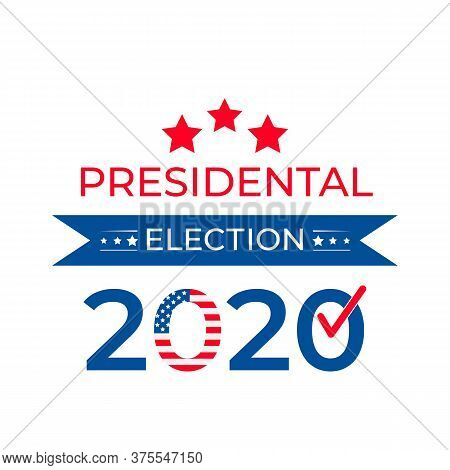 Presidential Election 2020 United States Of America. Usa Red White Blue Patriotic Typography Poster.