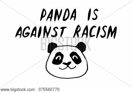 Panda Is Against Racism - Vector Lettering Doodle Handwritten On Theme Of Antiracism, Protesting Aga