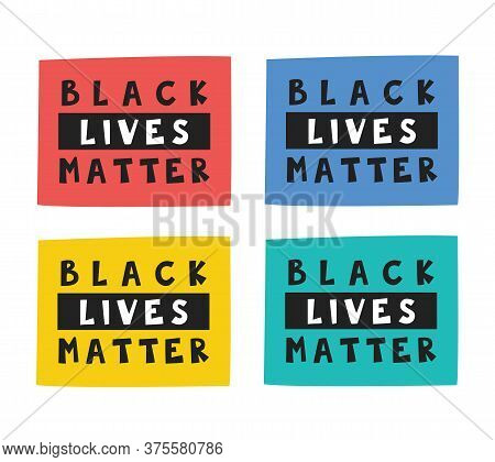 Black Lives Matter. Text, Lettering, Moto On Different Rectangles. Afro American Culture. Human Righ