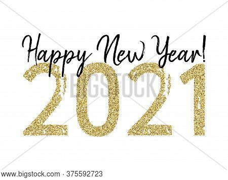 2021 Happy New Year Banner With Gold Glitter Rich Glossy Confetti. 2021 Lettering Of Glittering Gold