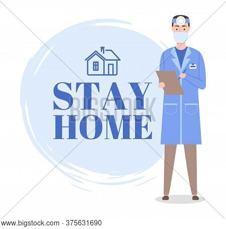 Stay At Home Concept. Otolaryngologist In Face Protective Mask With Clipboard. Home Icon. Medical St