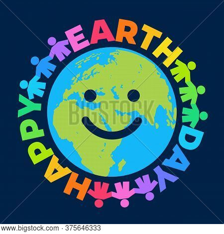 Happy Earth Day Poster. Greeting Text Written Around Cartoon Smiling Globe. Happy Cute Funny Earth E