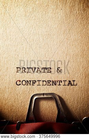 Private & Confidential text written with a typewriter.