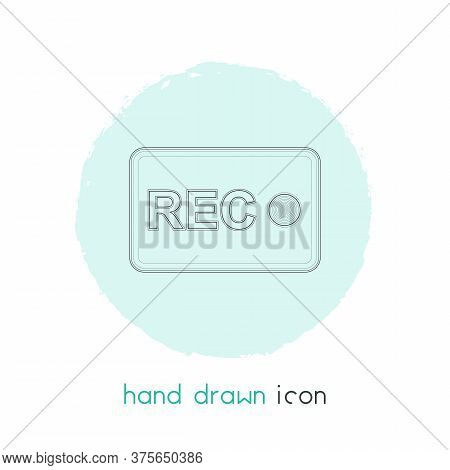 Recording Sign Icon Line Element. Vector Illustration Of Recording Sign Icon Line Isolated On Clean