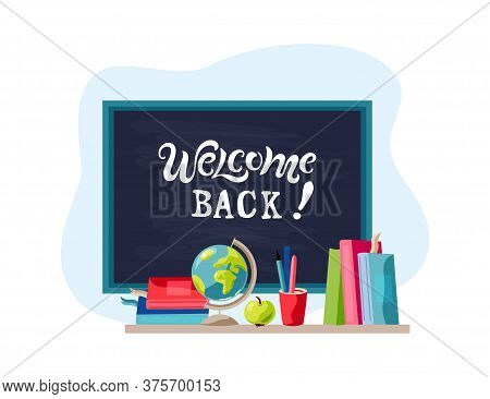 Welcome Back With Books, Globe, Apple. Welcome Back Handwriting Lettering. Place For Text. Vector Il