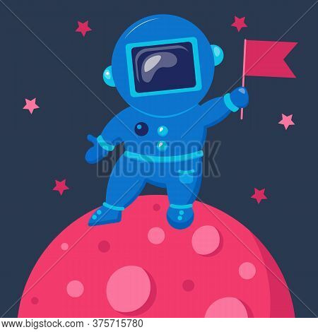 Cute Cosmonaut. Astronaut Exploring Outer Space. Spaceman.