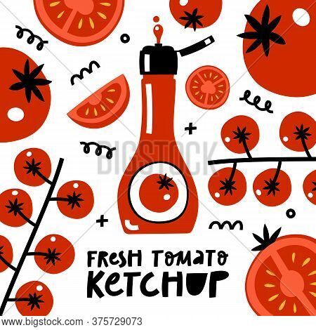 Ketchup Bottle Isolated On White Background. Fresh Tomato Ketchup Lettering Sign.