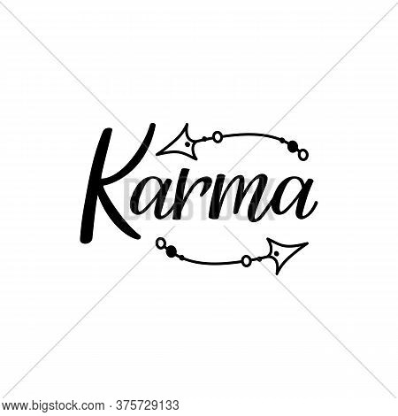 Karma. Lettering. Can Be Used For Prints Bags, T-shirts, Posters, Cards. Calligraphy Vector Ink Illu