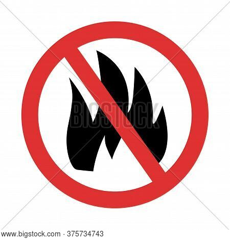 No Fire Sign. Fire Forbidden Symbol Isolated