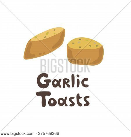 Garlic Toasts Vector Clipart Stock Illustration. Cute Yummy Garlic Bread For Appetizer. Food Ingredi