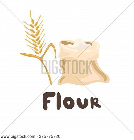 A Bag Of Flour And Ears Of Wheat. Design Element. Vector Clipart Stock Illustration. Bread House. He