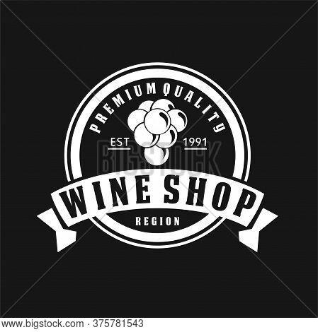 Vintage Whine Shop Logo Badges, Logo For Its Wine Business. Shop, Wine Cellar, Quality Label, Wine T