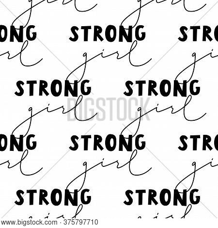 Strong Girl Phrase Background. Handwritten Motivational Phrase For Design, Banners And Clothes. Seam