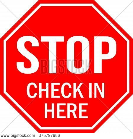 Check In Here Stop Sign. Red Background. Perfect For Backgrounds, Backdrop, Sign, Symbol, Icon, Labe