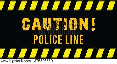 Caution Police Tape, Police Tape On Black Background. Crime Danger. Warning Tape. Illustration Polic