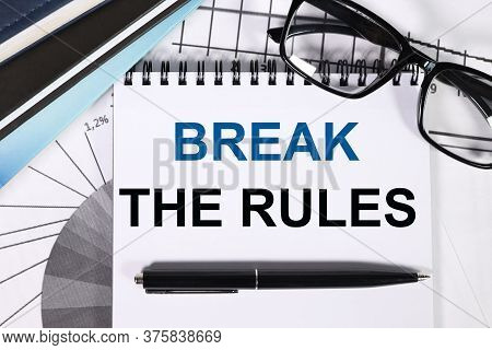 Word Writing Text Break The Rules. Business Concept For To Do Something Against Formal Rules And Res