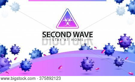 Coronavirus, Second Wave Stay At Home, White And Pink Banner With 3d Coronavirus Molecules And Warni