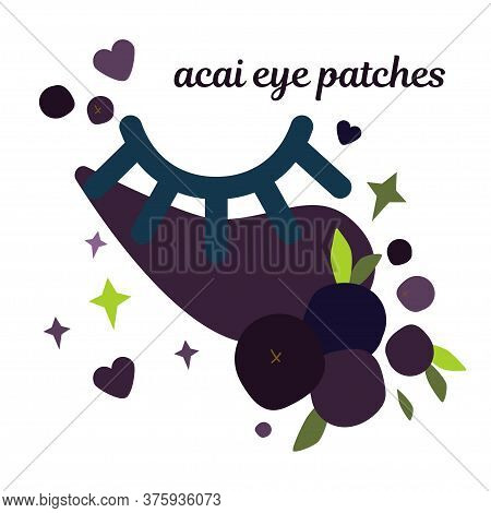 Illustration With Cosmetic Patch On Eyes. Natural Skin Care, Eye Patch Based On Acai Berries. Mask F