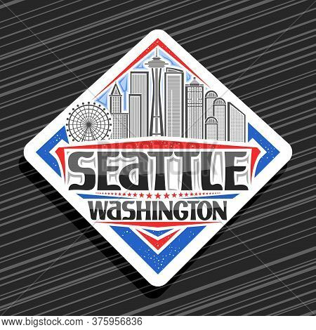 Vector Logo For Seattle, White Road Sign With Illustration Of Famous Seattle City Scape On Day Sky B