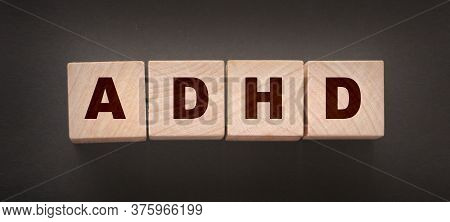 Adhd - Medical Concept. Attention Deficit Hyperactivity Disorder. Wooden Cubes