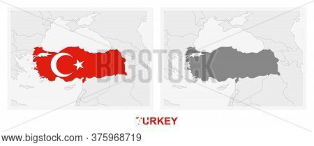 Two Versions Of The Map Of Turkey, With The Flag Of Turkey And Highlighted In Dark Grey. Vector Map