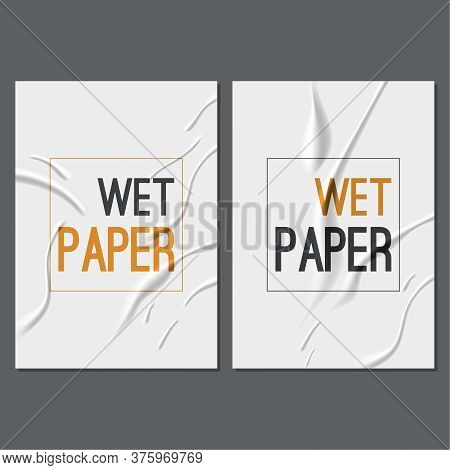 Glued Paper Set With Wet Wrinkled Effect. Wet Paper Poster Template With Crumpled Texture. Realistic