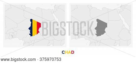 Two Versions Of The Map Of Chad, With The Flag Of Chad And Highlighted In Dark Grey. Vector Map.