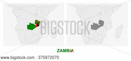 Two Versions Of The Map Of Zambia, With The Flag Of Zambia And Highlighted In Dark Grey. Vector Map.