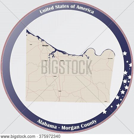 Round Button With Detailed Map Of Morgan County In Alabama, Usa.